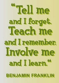 Teach me and I forget, involve me and I learn