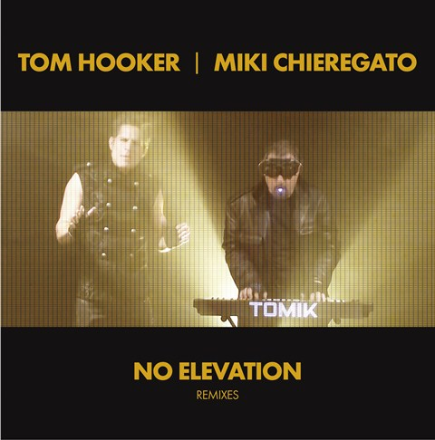Tom Hooker & Miki Chieregato - No Elevation (2 Versiones) 2012