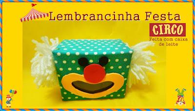 Lembrancinha Festa Circo- Caixa Palahaço feita com caixa de leite