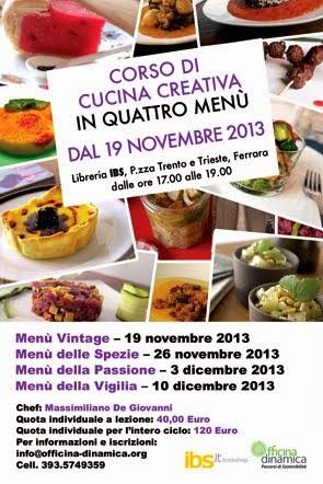 Novembre 2013: il mio nuovo Corso di Cucina Creativa a Ferrara