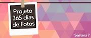 Projeto 365 dias de Fotos - Semana 7