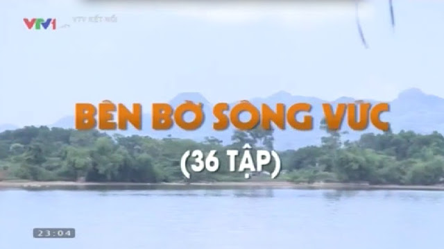 Phim Bên Bờ Sông Vức - VTV1 Tập 1-2