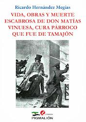 Vida, obras y muerte escabrosa de D. Matías Vinuesa