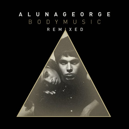 AlunaGeorge -  Body Music Remixed
