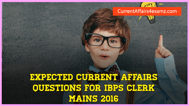 Current Affairs for IBPS Clerk Mains