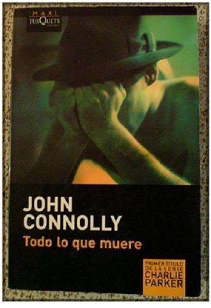Libros y Mitos: Todo lo que muere, de John Conolly