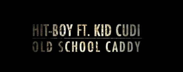 HitBoy Hit Boy ft. Kid Cudi   Old School Caddy