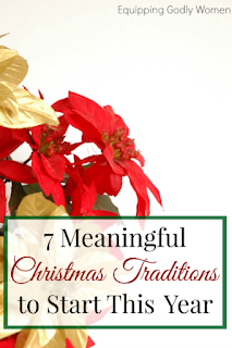 http://equippinggodlywomen.com/faith/7-meaningful-christmas-traditions-to-start-this-year/