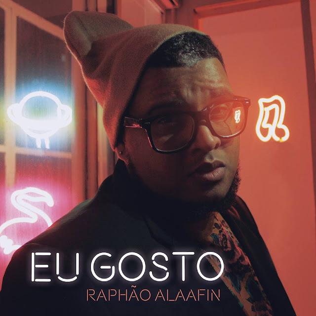 "Raphão Alaafin disponibiliza o download gratuito de seu álbum ""Eu Gosto"""