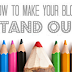 Tips and Tricks to Make Your Blog Stand Out
