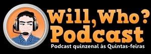 Conheça o 'Will,WhoCast'