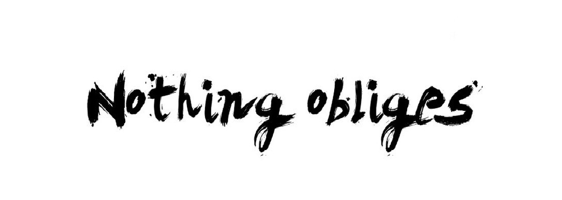 Nothing obliges
