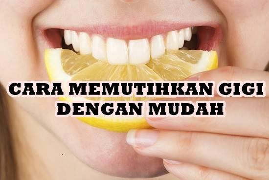 Cara Memutihkan Gigi Dengan Mudah