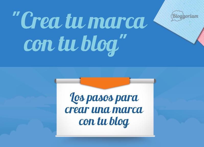 Pasos para crear una marca a través de tu blog
