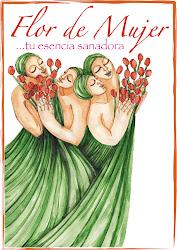 Flor de Mujer ...tu esencia sanadora