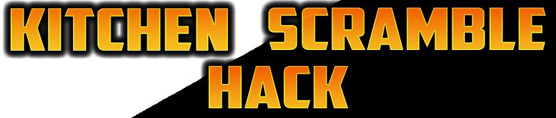 Kitchen Scramble Hack