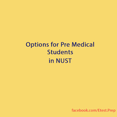 Options for Pre Medical Students in NUST