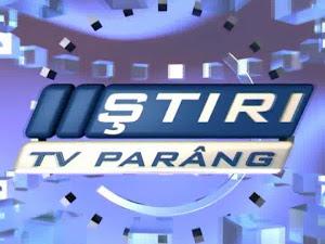 STIRILE TV PARANG, LUNI - VINERI 19.00