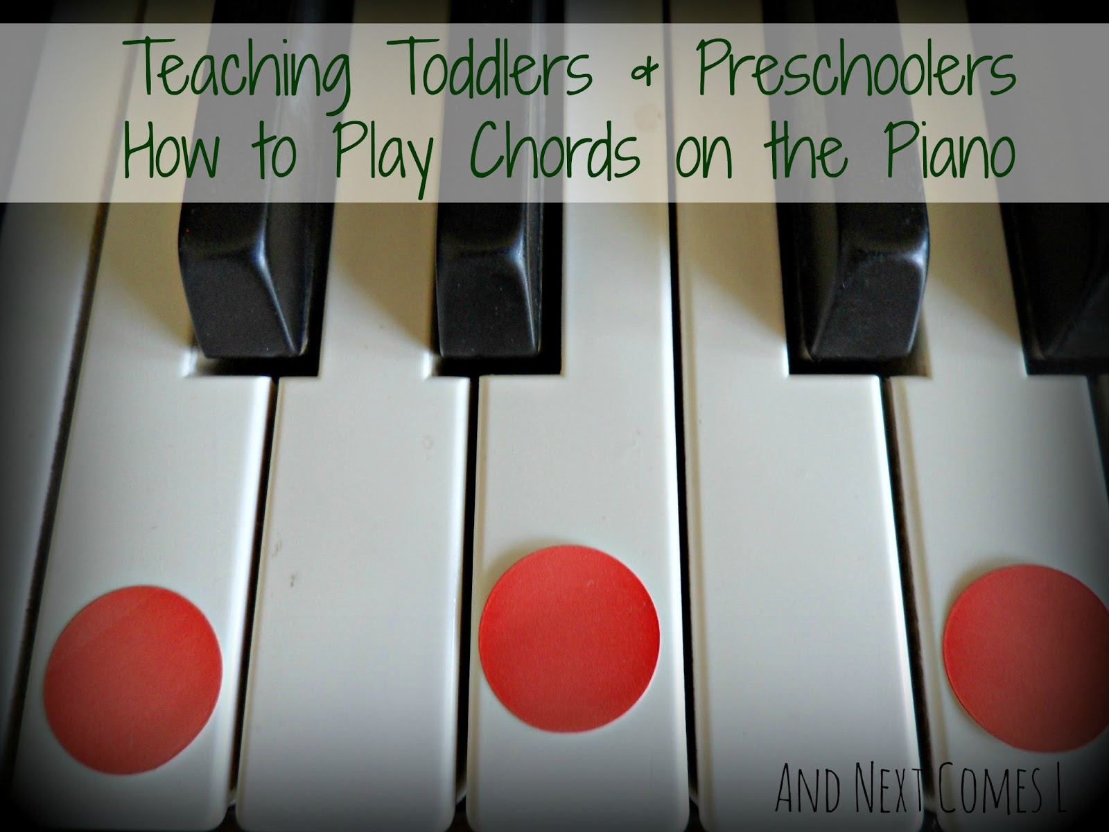 Teaching toddlers preschoolers how to play chords on the piano teaching toddlers and preschoolers how to play chords on the piano from and next comes l hexwebz Images