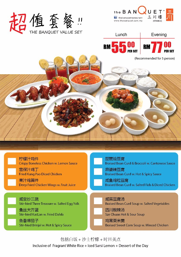The Banquet Value Set RM55.00 for Lunch / RM77.00 for Dinner.