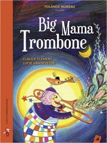Big Mama Trombone - Little Village Livre Editions