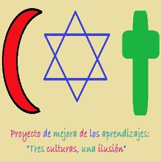 """PROYECTO """"TRES CULTURAS, UNA ILUSIÓN"""""""