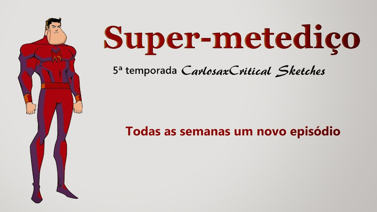 "CarlosaxCritical Sketches - ""Super-metediço"""