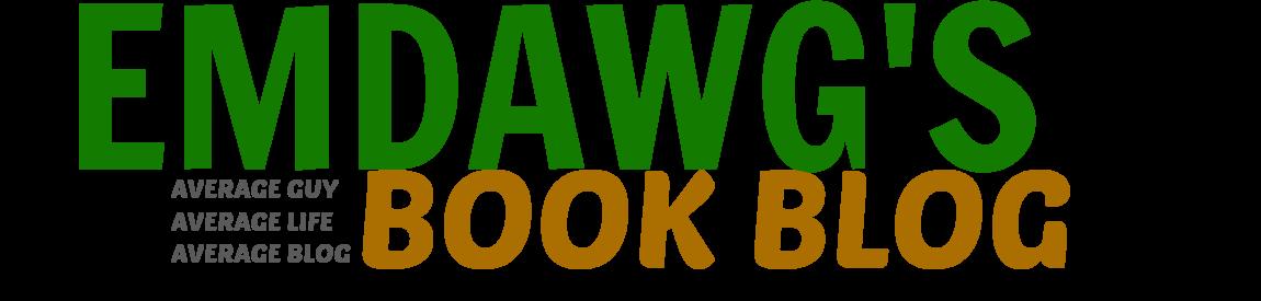 Emdawg's Book Blog