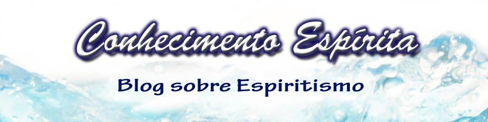 Conhecimento Espírita - Blog sobre Espiritismo
