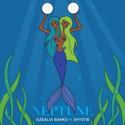 Azealia Banks - Neptune