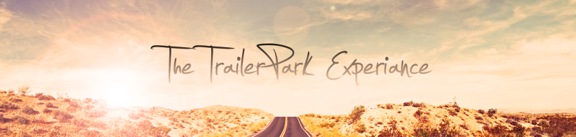 The†railerParkExperience