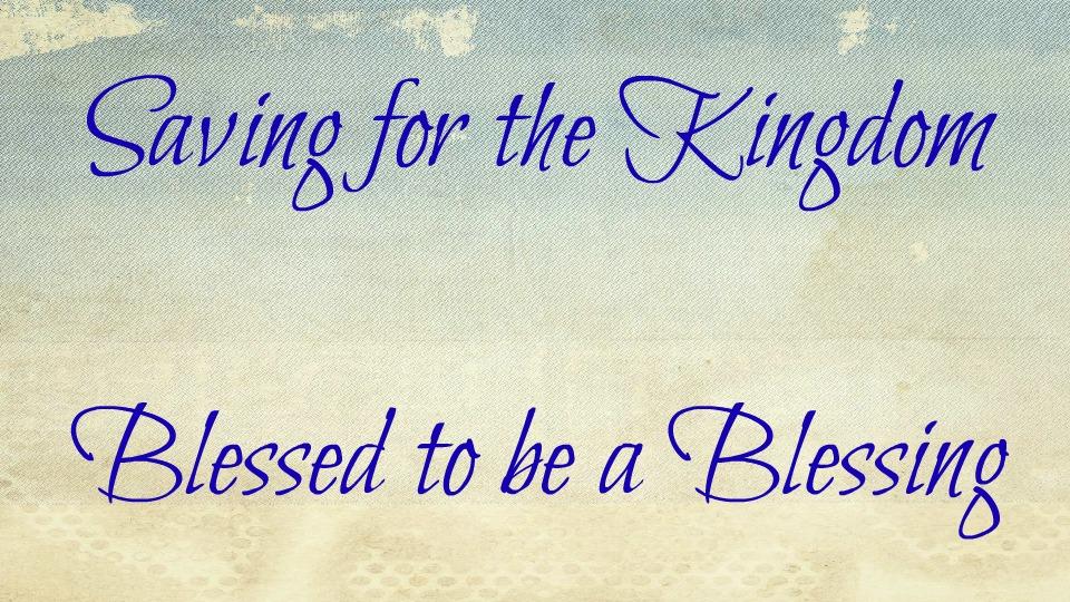 Saving for the Kingdom