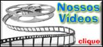 Assista os Videos