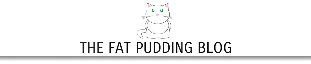 Fat Pudding Blog