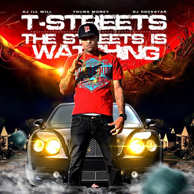 T-Streets_-_The_Streets_Is_Watching_(Hosted_By_Dj_Ill_Will_and_Dj_Rockstar)-2011-HOTBEATS_iNT