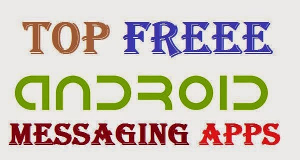 Top 5 Instant Messaging Android Apps Download
