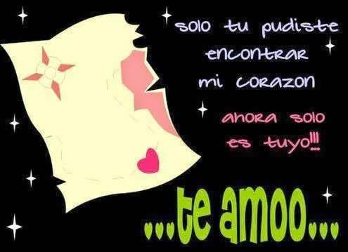 Frases De Amor: Solo Tu Pudiste Encontrar Mi Corazón Ahora Solo Es Tuyo