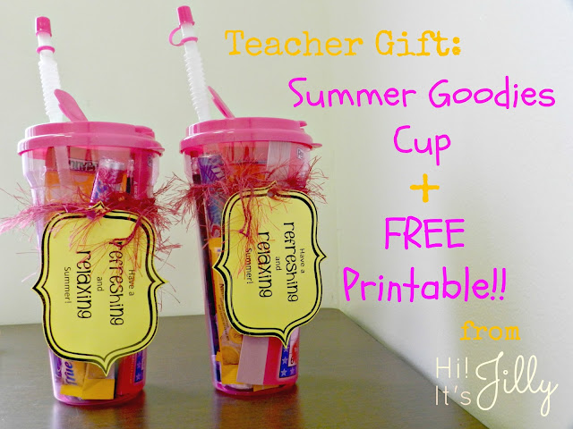 Teacher Gift: Summer Goodies Cup + Free Printable! | Hi! It's Jilly