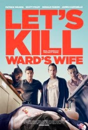 Film Let's Kill Ward's Wife (Sinopsis dan Movie Trailer)