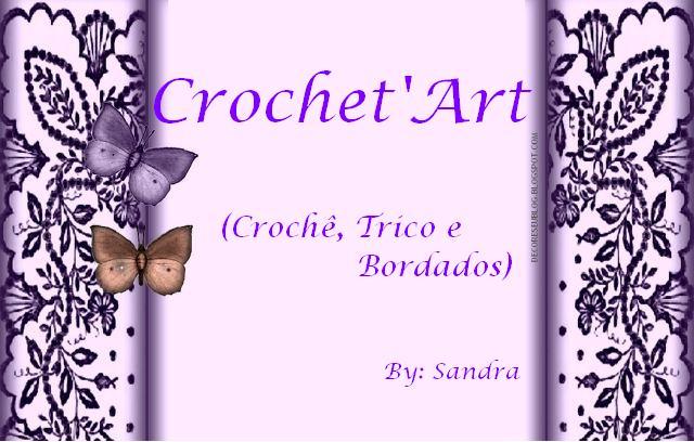 Crochet'Art - Crochê, Trico e Bordados