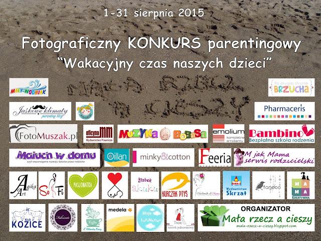 """Fotograficzny KONKURS parentingowy """"Wakacyjny czas naszych dzieci"""" na Mała rzecz a cieszy :)"""