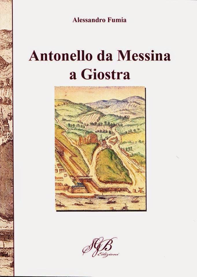 """""""ANTONELLO DA MESSINA A GIOSTRA"""" DI ALESSANDRO FUMIA"""