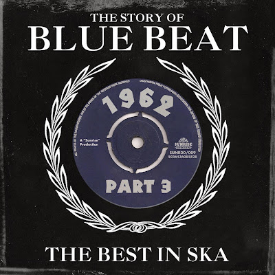 THE STORY OF BLUE BEAT - 1962 Part 3 - The Best In Ska