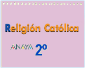 RELIGIÓN 2º: RECURSOS DIDÁCTICOS ANAYA