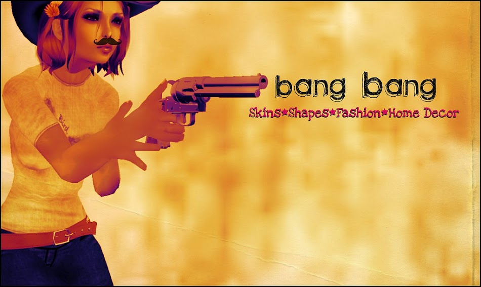 Bang! Bang!
