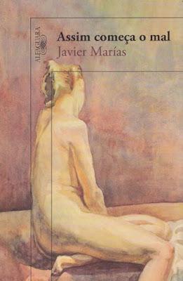 Assim começa o mal, Javier Marías