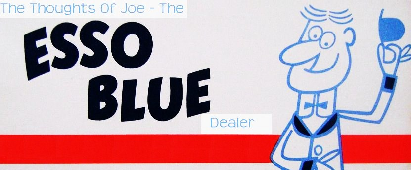 The Thoughts Of Joe The Esso Blue Dealer