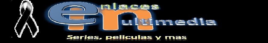 Enlaces multimedia - Series, Peliculas y Mas