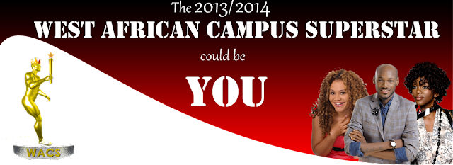 West African Campus Superstar project(WACS)Talent Project 2013/2014.