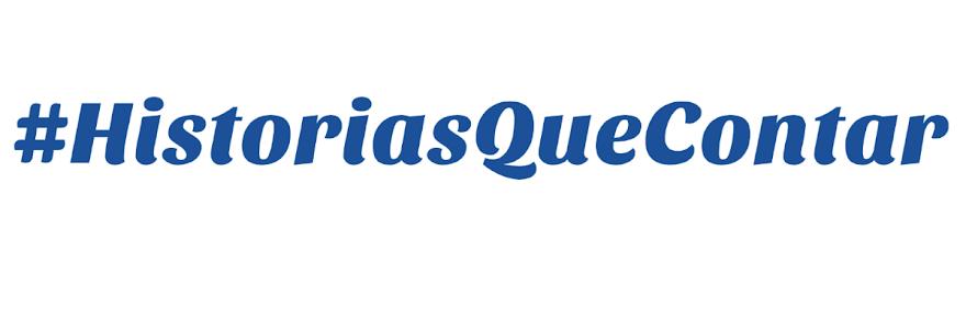 #HistoriasQueContar